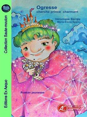 cover image of Ogresse cherche prince charmant