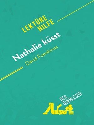 cover image of Nathalie küsst von David Foenkinos (Lektürehilfe)
