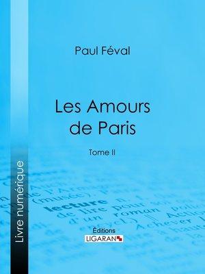 cover image of Les Amours de Paris, Tome 2