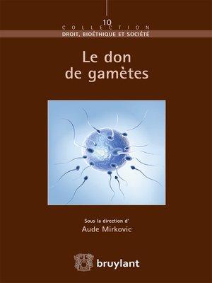 cover image of Le don de gamètes