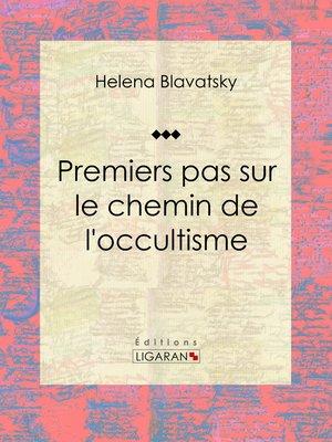 cover image of Premiers pas sur le chemin de l'occultisme