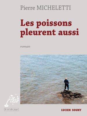 cover image of Les Poissons pleurent aussi