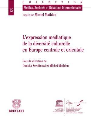 cover image of Expression médiatique de la diversité culturelle en Europe centrale et orientale