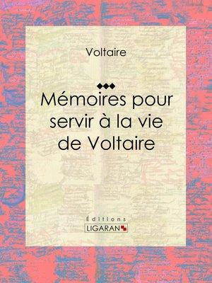 cover image of Mémoires pour servir à la vie de Voltaire