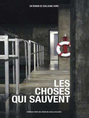 cover image of Les choses qui sauvent