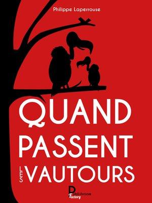 cover image of Quand passent les vautours