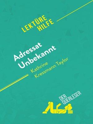 cover image of Adressat Unbekannt von Kathrine Kressmann Taylor (Lektürehilfe)