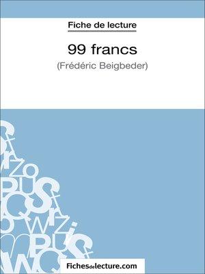 cover image of 99 francs de Frédéric Beigbeder (Fiche de lecture)