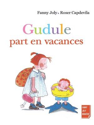 cover image of Gudule part en vacances