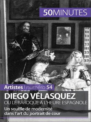 cover image of Diego Vélasquez ou le baroque à l'heure espagnole