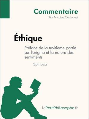 cover image of Éthique de Spinoza--Préface de la troisième partie sur l'origine et la nature des sentiments (Commentaire)