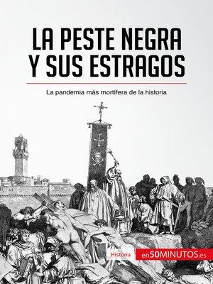 cover image of La peste negra y sus estragos