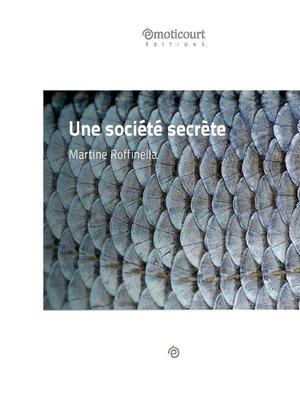 cover image of Une société secrète