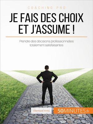 cover image of Je fais des choix et j'assume !