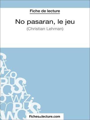 cover image of No pasarán, le jeu de Christian Lehmann (Fiche de lecture)