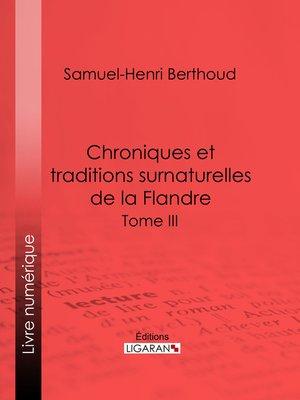 cover image of Chroniques et traditions surnaturelles de la Flandre, Tome III