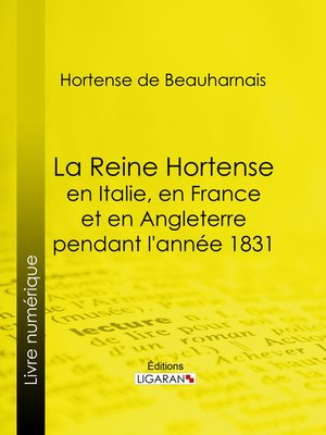 cover image of La Reine Hortense en Italie, en France et en Angleterre pendant l'année 1831