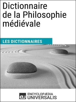 cover image of Dictionnaire de la Philosophie médiévale