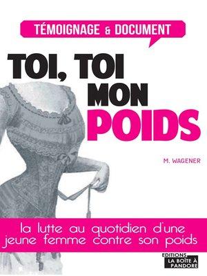 cover image of Toi, toi mon poids