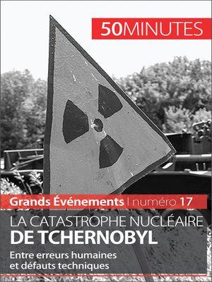 cover image of La catastrophe nucléaire de Tchernobyl