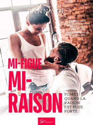 cover image of Mi-figue Mi-raison--tome 1