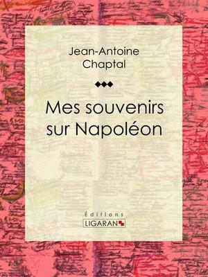 cover image of Mes souvenirs sur Napoléon
