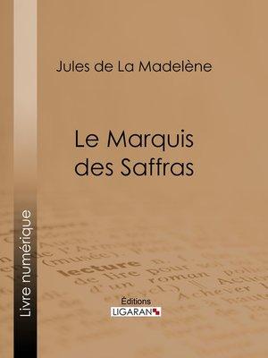 cover image of Le Marquis des Saffras