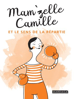 cover image of Mam'zelle Camille et le sens de la répartie
