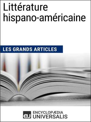 cover image of Littérature hispano-américaine (Les Grands Articles)