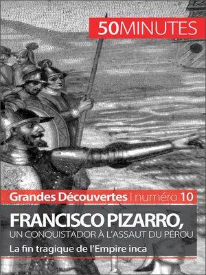 cover image of Francisco Pizarro, un conquistador à l'assaut du Pérou