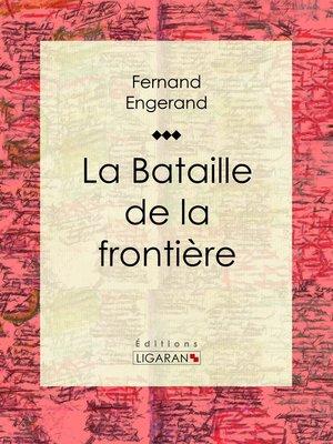 cover image of La Bataille de la frontière