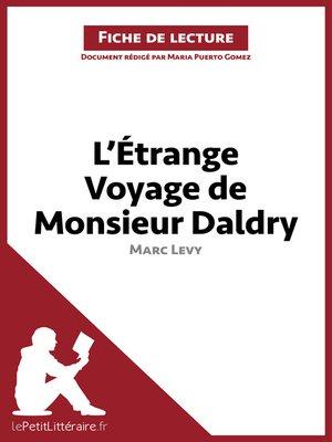 cover image of L'Étrange Voyage de Monsieur Daldry de Marc Levy--Fiche de lecture