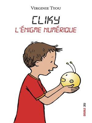 cover image of Cliky, l'énigme numérique