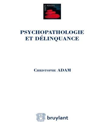 cover image of Psychopathologie et délinquance