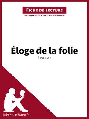 cover image of Éloge de la folie d'Érasme--Fiche de lecture