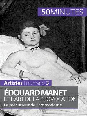 cover image of Édouard Manet et l'art de la provocation