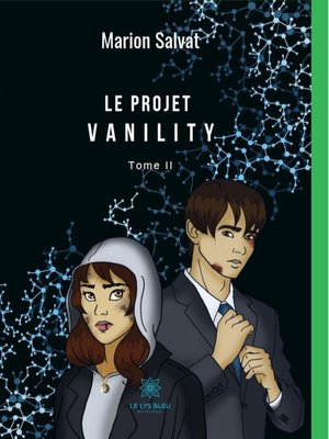 cover image of Le projet Vanility--Tome 2