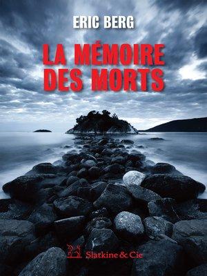 cover image of La mémoire des morts