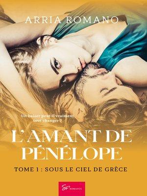 cover image of L'Amant de Pénélope--Tome 1