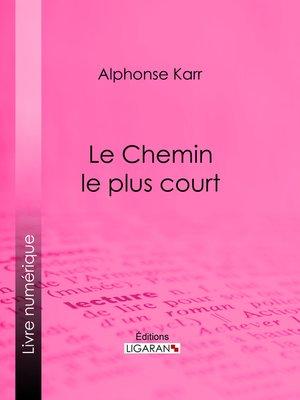 cover image of Le Chemin le plus court