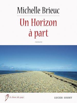 cover image of Un Horizon à part