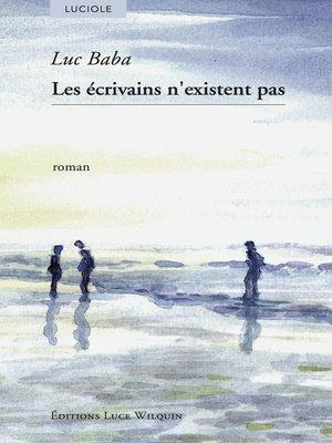 cover image of Les écrivains n'existent pas