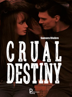 cover image of Crual Destiny