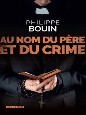 cover image of Au nom du père et du crime