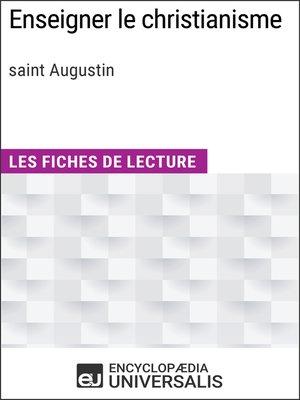 cover image of Enseigner le christianisme de saint Augustin