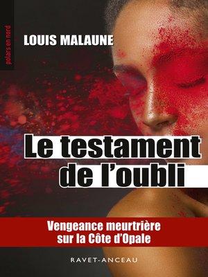 cover image of Le testament de l'oubli