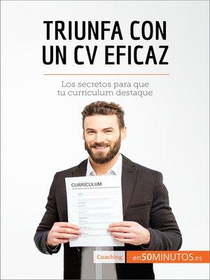 cover image of Triunfa con un CV eficaz