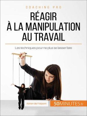 cover image of Réagir à la manipulation au travail