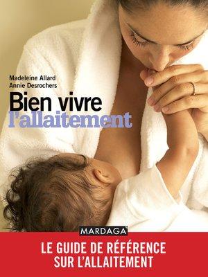 cover image of Bien vivre l'allaitement