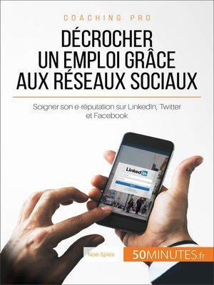 cover image of Décrocher un emploi grâce aux réseaux sociaux